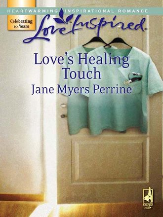 Jane Perrine, Love's Healing Touch