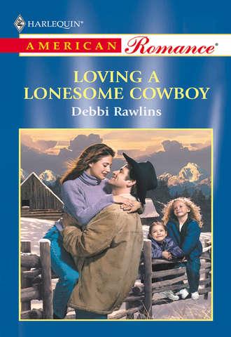 Debbi Rawlins, Loving A Lonesome Cowboy