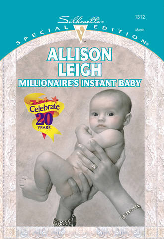 Allison Leigh, Millionaire's Instant Baby