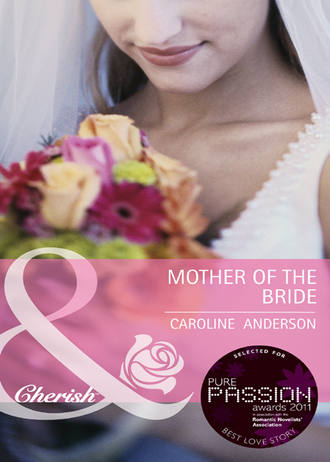 Caroline Anderson, Mother of the Bride