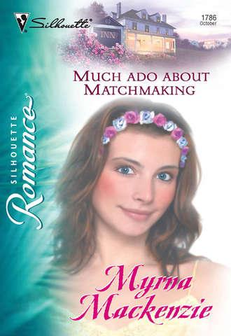 Myrna Mackenzie, Much Ado About Matchmaking