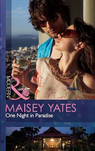 Maisey Yates, One Night in Paradise