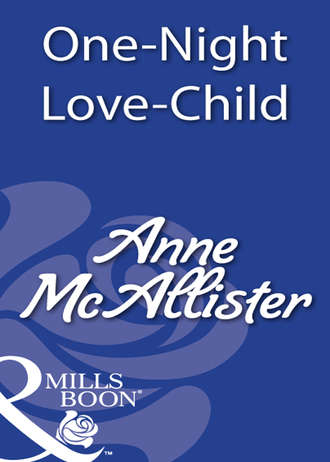 Anne McAllister, One-Night Love-Child