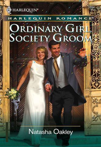 NATASHA OAKLEY, Ordinary Girl, Society Groom