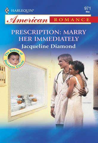 Jacqueline Diamond, Prescription: Marry Her Immediately