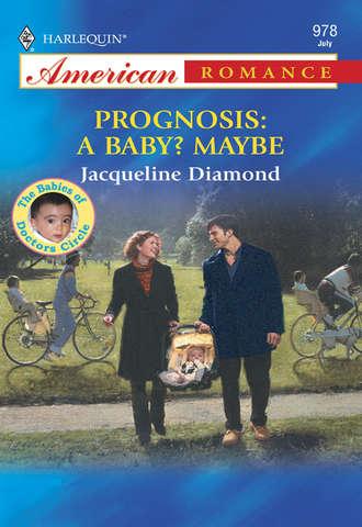 Jacqueline Diamond, Prognosis: A Baby? Maybe
