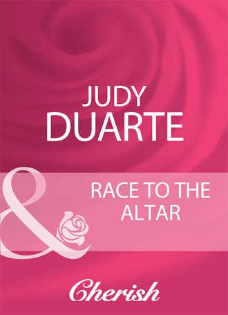 Judy Duarte, Race To The Altar