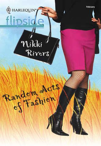 Nikki Rivers, Random Acts Of Fashion