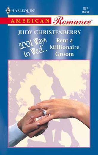 Judy Christenberry, Rent A Millionaire Groom