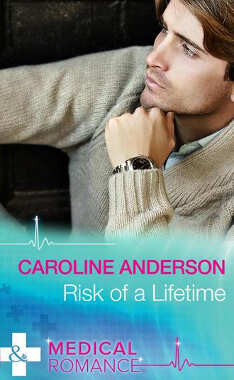 Caroline Anderson, Risk of a Lifetime