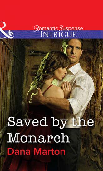 Dana Marton, Saved by the Monarch