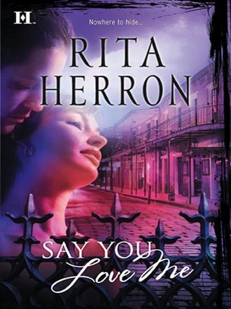 Rita Herron, Say You Love Me