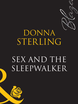 Donna Sterling, Sex And The Sleepwalker