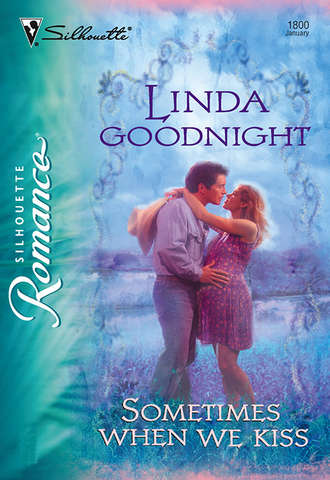 Linda Goodnight, Sometimes When We Kiss