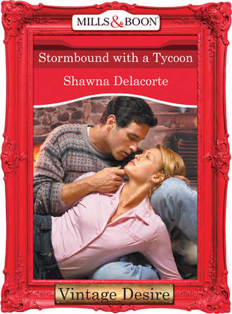 Shawna Delacorte, Stormbound With A Tycoon
