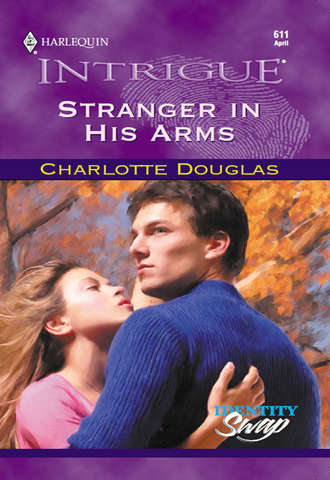 Charlotte Douglas, Stranger In His Arms