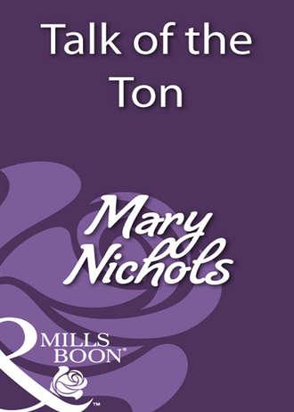 Mary Nichols, Talk of the Ton