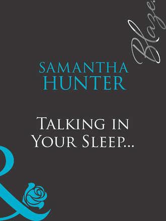 Samantha Hunter, Talking in Your Sleep...