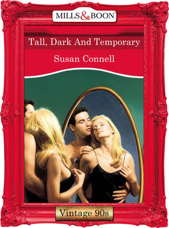 Susan Connell, Tall, Dark And Temporary