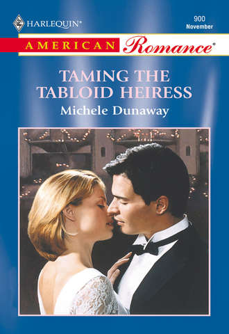 Michele Dunaway, Taming The Tabloid Heiress