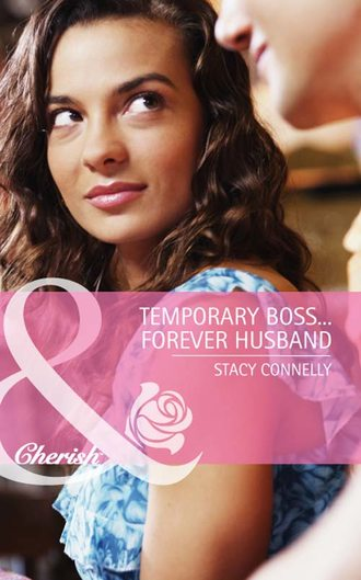 Stacy Connelly, Temporary Boss...Forever Husband