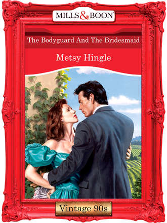 Metsy Hingle, The Bodyguard And The Bridesmaid