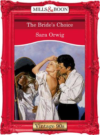 Sara Orwig, The Bride's Choice