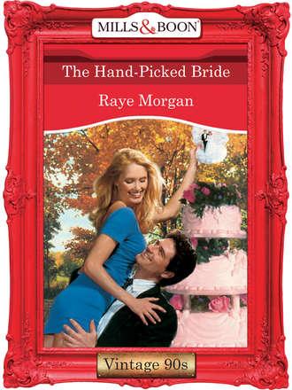 Raye Morgan, The Hand-Picked Bride