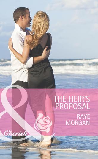 Raye Morgan, The Heir's Proposal