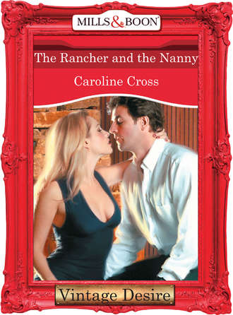 Caroline Cross, The Rancher And The Nanny