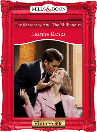Leanne Banks, The Secretary And The Millionaire