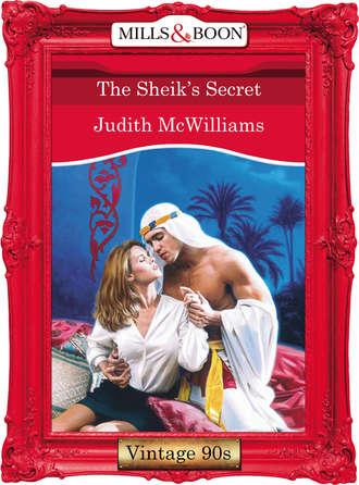 Judith McWilliams, The Sheik's Secret