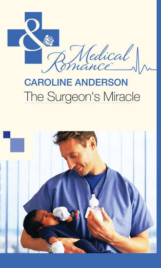 Caroline Anderson, The Surgeon's Miracle