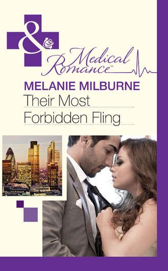 MELANIE MILBURNE, Their Most Forbidden Fling
