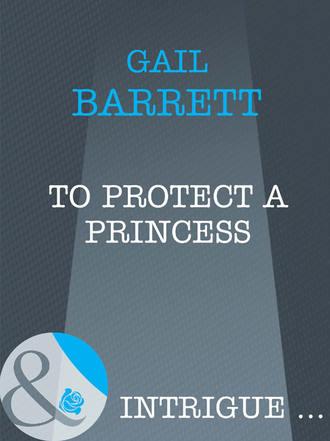 Gail Barrett, To Protect a Princess