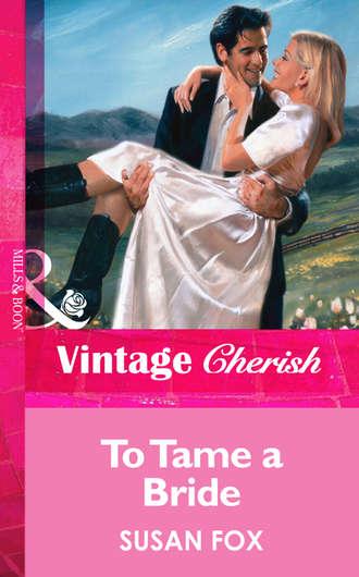 Susan Fox, To Tame a Bride