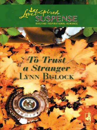 Lynn Bulock, To Trust a Stranger