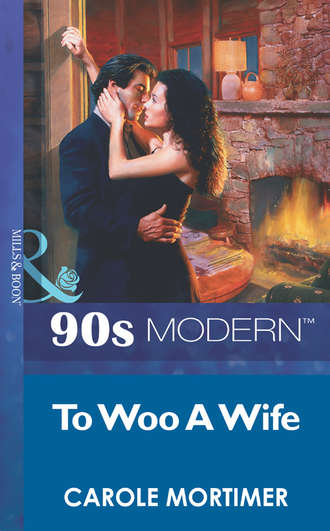 Carole Mortimer, To Woo A Wife