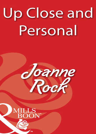 Joanne Rock, Up Close and Personal