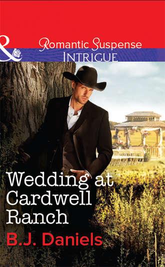 B.J. Daniels, Wedding at Cardwell Ranch