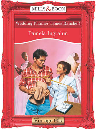 Pamela Ingrahm, Wedding Planner Tames Rancher!