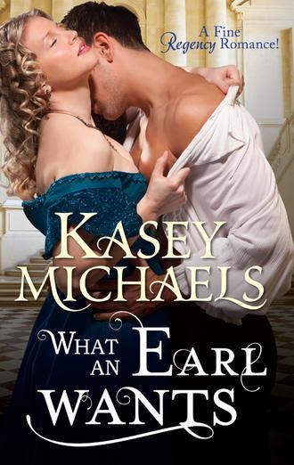 Kasey Michaels, What an Earl Wants