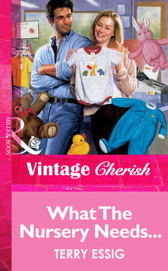 Terry Essig, What The Nursery Needs...
