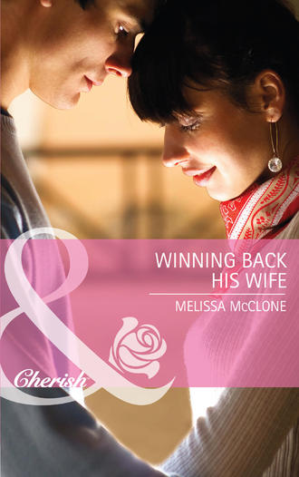 Melissa McClone, Winning Back His Wife
