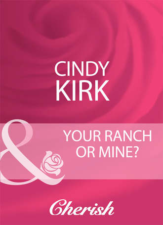 Cindy Kirk, Your Ranch Or Mine?
