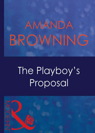 AMANDA BROWNING, The Playboy's Proposal