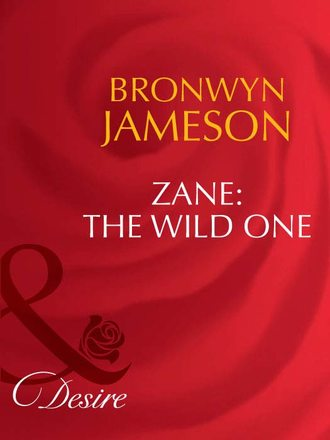 BRONWYN JAMESON, Zane: The Wild One