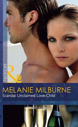 MELANIE MILBURNE, Scandal: Unclaimed Love-Child