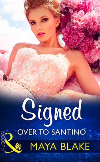Maya Blake, Signed Over To Santino