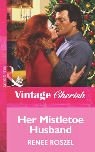 Renee Roszel, Her Mistletoe Husband